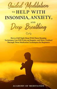 Guided Meditation to Help With Insomnia, Anxiety, and Deep Breathing