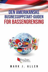 Den amerikanske businessoppstart-guiden for bassengrensing