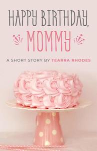 Happy Birthday, Mommy