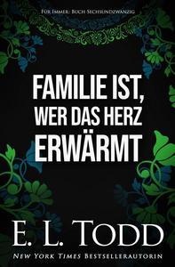 Familie ist, wer das Herz erwärmt