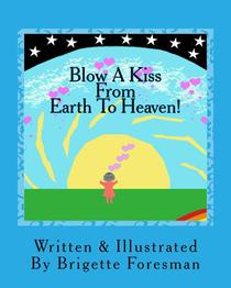 Blow a Kiss from Earth to Heaven!