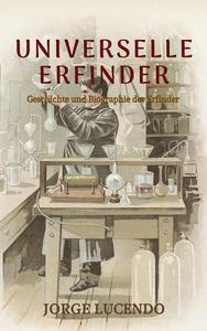 Universelle Erfinder (Geschichte und Biographie der Erfinder)