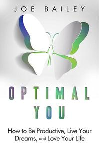 Optimal You - How to Be Productive, Live Your Dreams, and Love Your Life
