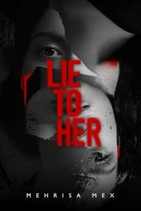Lie to Her