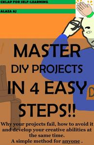 MASTER DIY PROJECTS IN 4 EASY STEPS!!