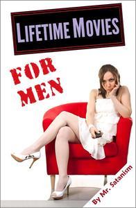 Lifetime Movies... for Men