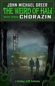 The Weird of Hali: Chorazin
