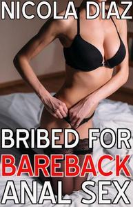 Bribed For Bareback Anal Sex
