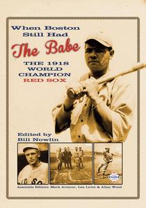 When Boston Still Had the Babe: The 1918 World Champion Red Sox