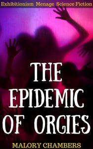 The Epidemic Of Orgies