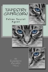 Tapestry Capricorn, Feline Secret Agent