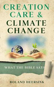 Creation Care & Climate Change - What the Bible Says