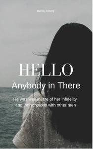 Hello, Anybody in There