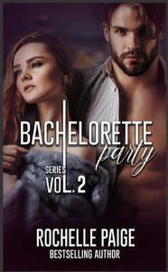 Bachelorette Party Series: Volume 2