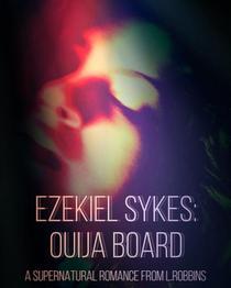 Ezekiel Sykes: Ouija Board