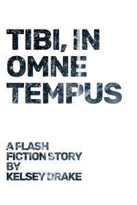 Tibi, In Omne Tempus
