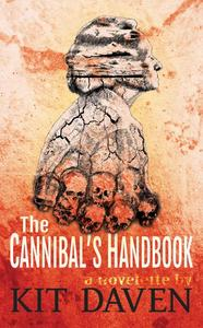 The Cannibal's Handbook: A Novelette