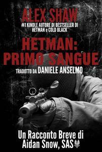 Hetman: Primo Sangue - Un racconto breve di Aidan Snow, SAS.