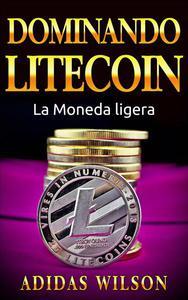 Dominando Litecon. La Moneda ligera.
