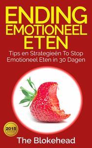 Ending emotioneel eten - Tips en strategieën To stop emotioneel eten in 30 dagen