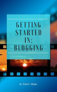 Getting Started in: Blogging