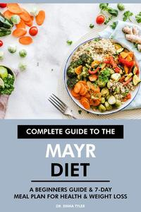 Complete Guide to the Mayr Diet: A Beginners Guide & 7-Day Meal Plan for Health & Weight Loss