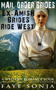 Mail Order Brides – Ex-Amish Brides Ride West (A Western Romance Book)