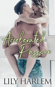 Accelerated Passion