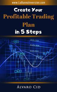 Create Your Profitable Trading Plan in 5 Steps