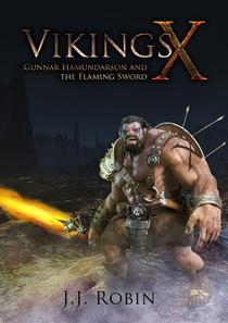 Vikings X - Gunnar Hamundarson And The Flaming Sword
