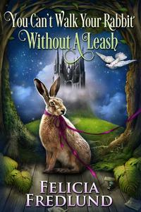 You Can't Walk Your Rabbit Without a Leash
