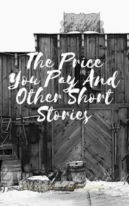 The Price You Pay and Other Short Stories