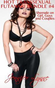 Hot Transsexual; Futanari Bundle #4: Shemale on Girl, Guys and Couples