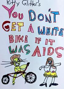 You Don't Get A White Bike If It Was AIDS