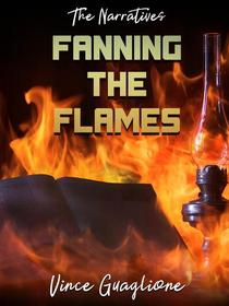 The Narratives: Fanning The Flames