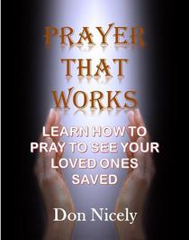Prayer That Works Learn How Tp Pray To See Your Loved Ones Saved