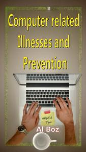 Computer related Illnesses and Prevention