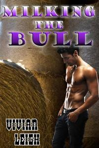 Milking the Bull (Gay Cowboy Erotica)