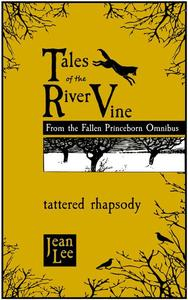 """Tales of the River Vine: """"Tattered Rhapsody"""""""
