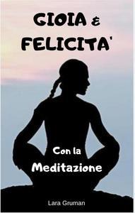 GIOIA & FELICITA' Con la Meditazione
