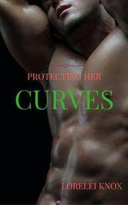 Protecting Her Curves