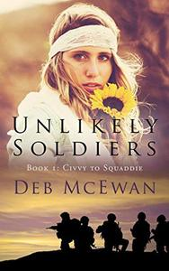 Unlikely Soldiers Book 1 (Civvy to Squaddie)