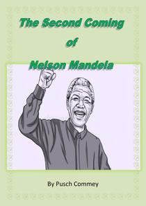 The Second Coming of Nelson Mandela