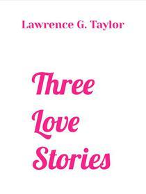 Three Love Stories