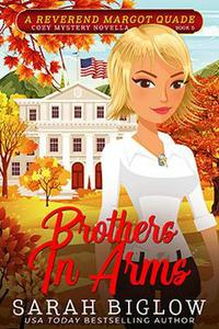 Brothers In Arms (A Reverend Margot Quade Cozy Mystery #6)