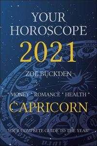 Your Horoscope 2021: Capricorn