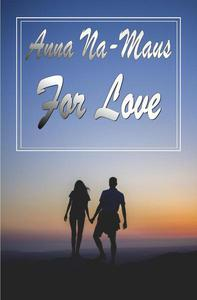 For Love (A Transgender Tale of Love and Psychosis)
