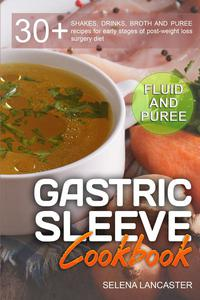 Gastric Sleeve Cookbook: Fluid and Puree