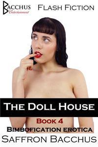 The Doll House - Book 4 - Bimbofication Erotica