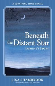 Beneath the Distant Star: Jasmine's Story